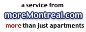 Go to moreMontreal.com for more than apartments